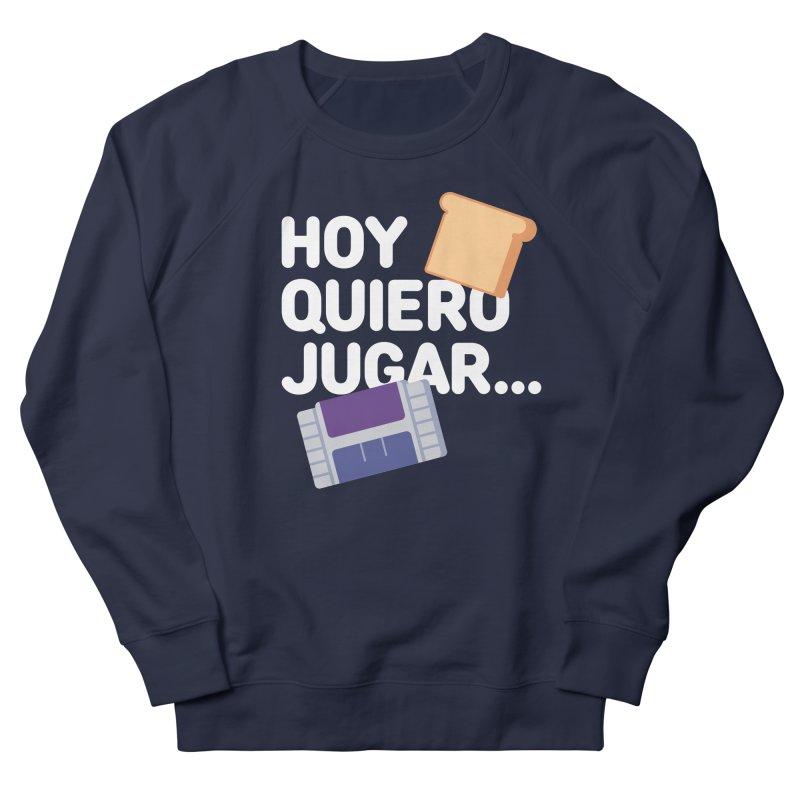 Hoy Quiero Jugar... Men's French Terry Sweatshirt by El Esquiladero