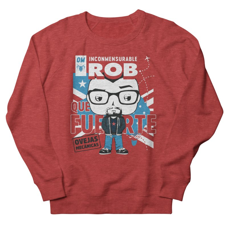 Rob Pop! Núñez Women's French Terry Sweatshirt by El Esquiladero