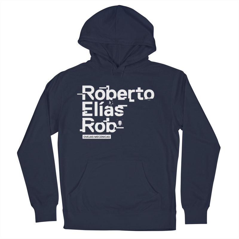 Roberto / Elías / Rob Men's Pullover Hoody by El Esquiladero