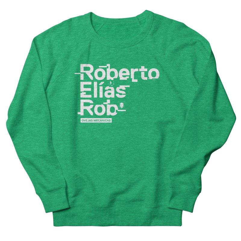 Roberto / Elías / Rob Women's Sweatshirt by El Esquiladero