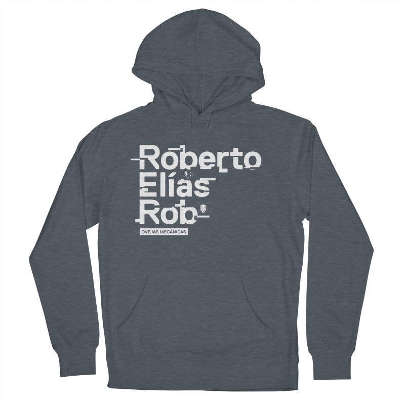 Roberto / Elías / Rob Women's French Terry Pullover Hoody by El Esquiladero