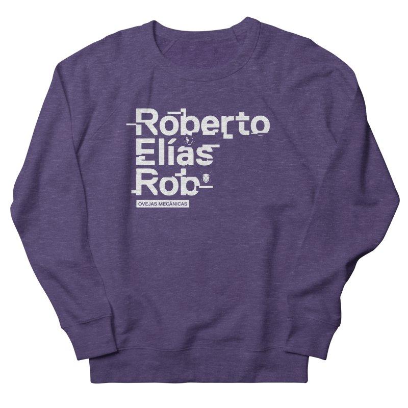 Roberto / Elías / Rob Women's French Terry Sweatshirt by El Esquiladero