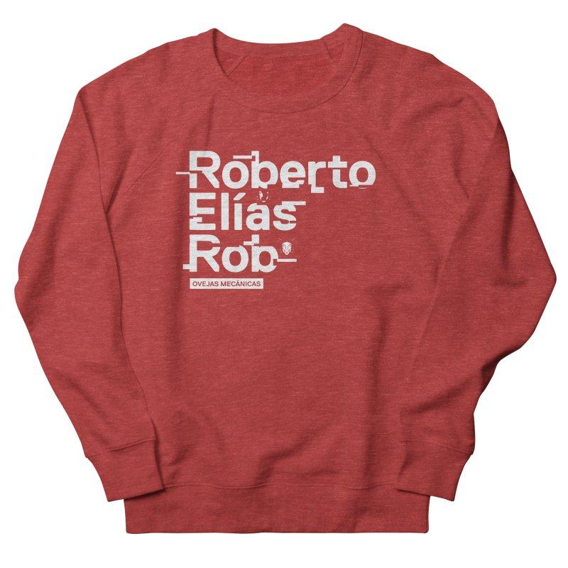 Roberto / Elías / Rob Men's Sweatshirt by El Esquiladero