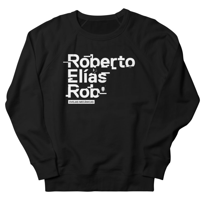 Roberto / Elías / Rob Men's French Terry Sweatshirt by El Esquiladero