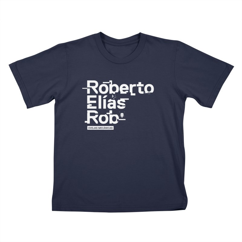 Roberto / Elías / Rob Kids T-Shirt by El Esquiladero