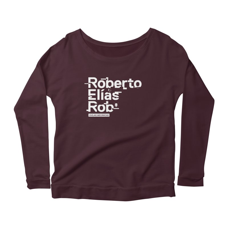 Roberto / Elías / Rob Women's Scoop Neck Longsleeve T-Shirt by El Esquiladero