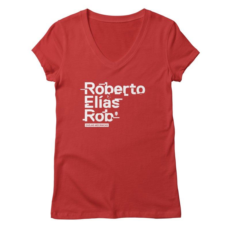 Roberto / Elías / Rob Women's Regular V-Neck by El Esquiladero