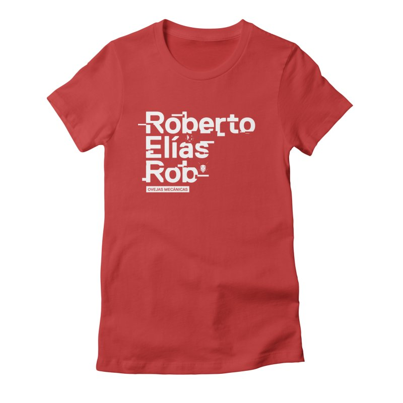 Roberto / Elías / Rob Women's Fitted T-Shirt by El Esquiladero