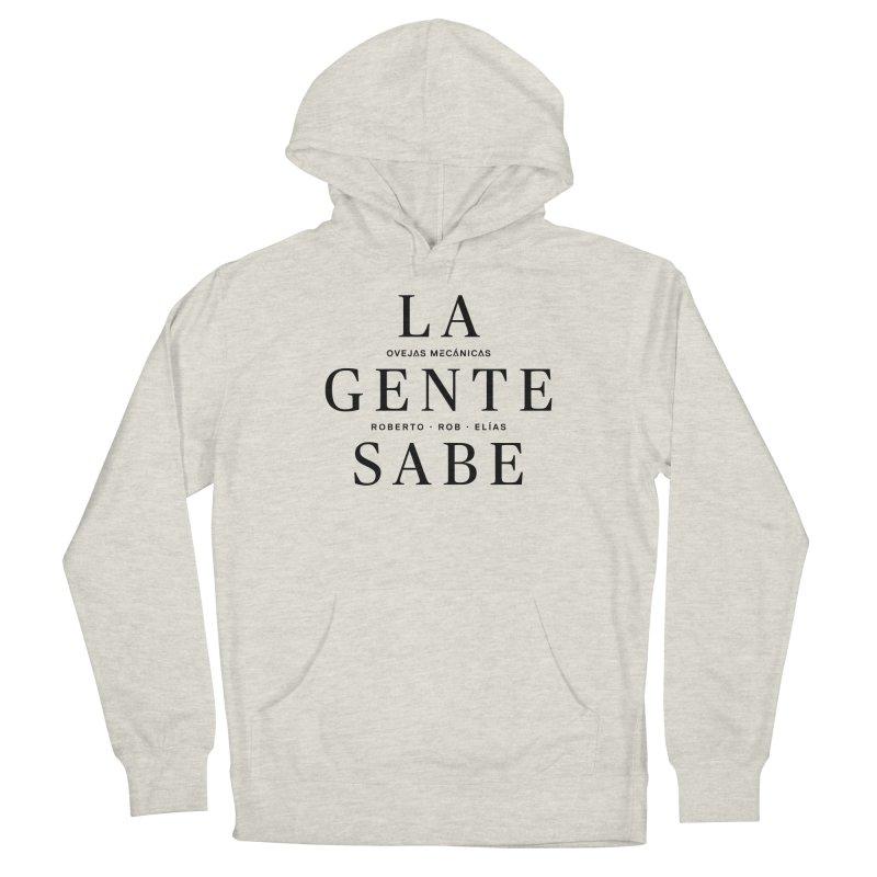 La Gente Sabe... Men's Pullover Hoody by El Esquiladero