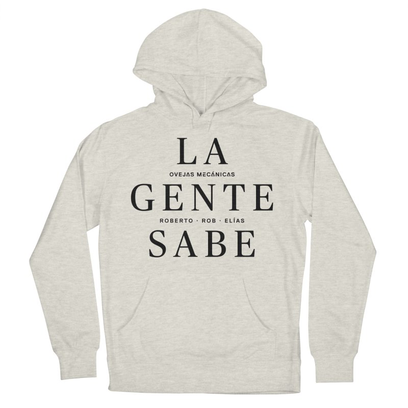 La Gente Sabe... Men's French Terry Pullover Hoody by El Esquiladero