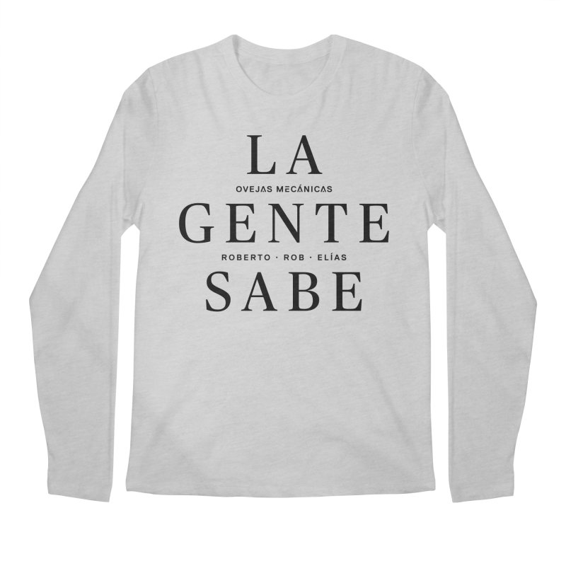 La Gente Sabe... Men's Regular Longsleeve T-Shirt by El Esquiladero