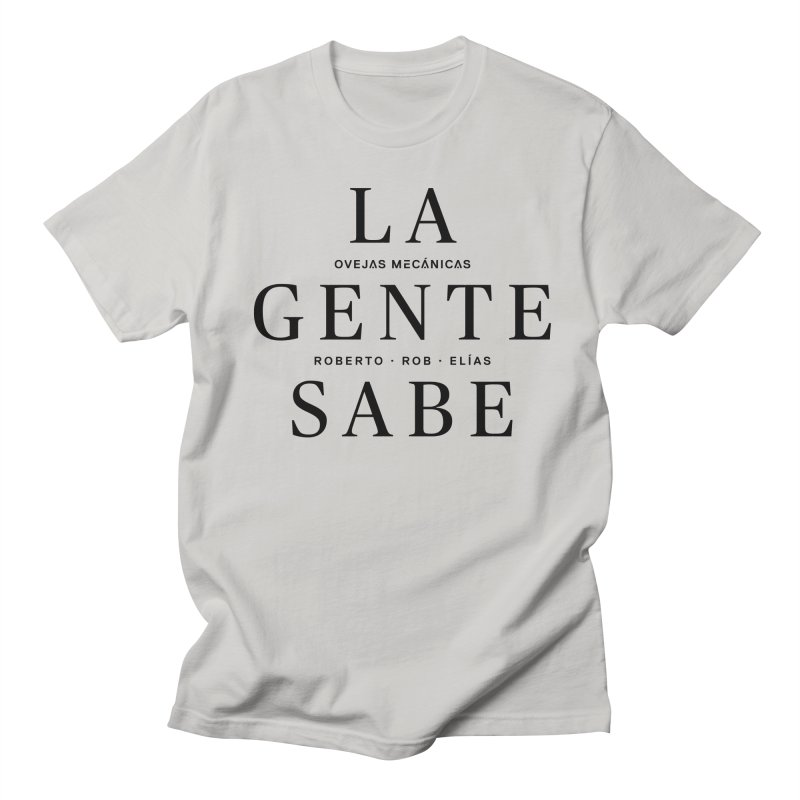 La Gente Sabe... Women's Unisex T-Shirt by El Esquiladero