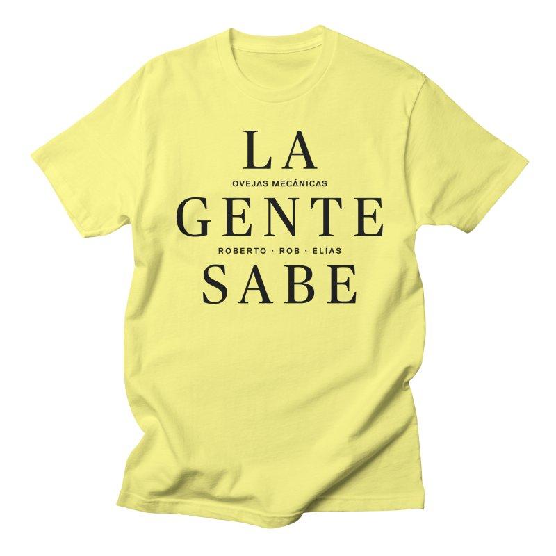 La Gente Sabe... Women's Regular Unisex T-Shirt by El Esquiladero