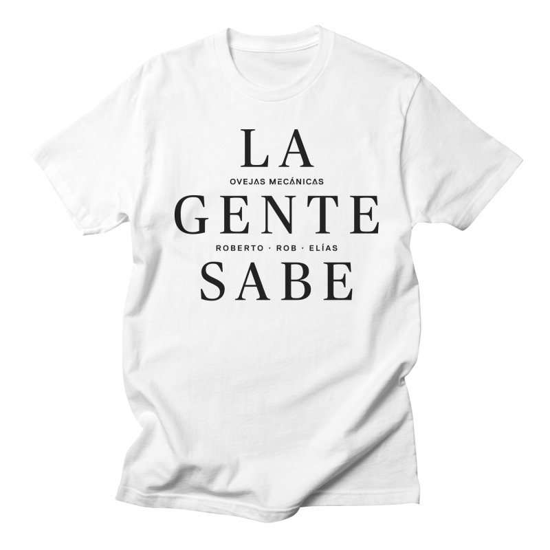 La Gente Sabe... Men's Regular T-Shirt by El Esquiladero