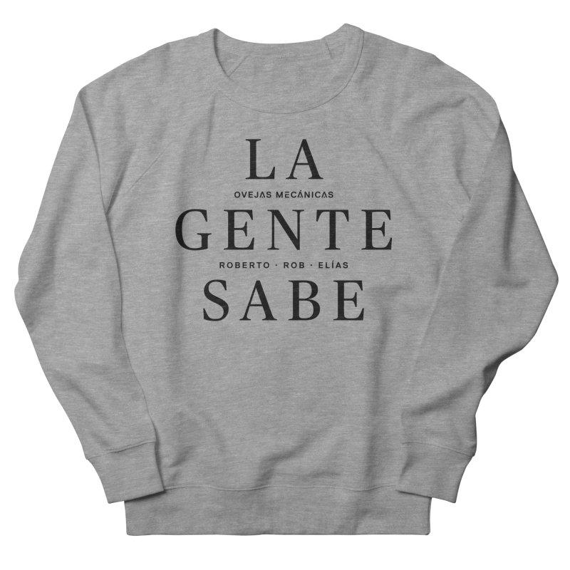 La Gente Sabe... Women's French Terry Sweatshirt by El Esquiladero