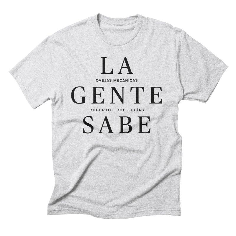 La Gente Sabe... Men's Triblend T-Shirt by El Esquiladero