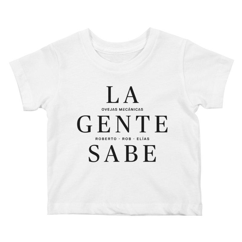 La Gente Sabe... Kids Baby T-Shirt by El Esquiladero