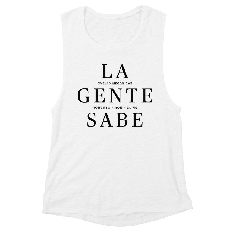 La Gente Sabe... Women's Muscle Tank by El Esquiladero
