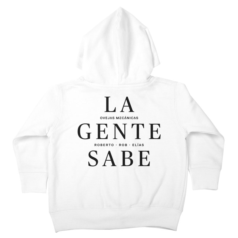 La Gente Sabe... Kids Toddler Zip-Up Hoody by El Esquiladero