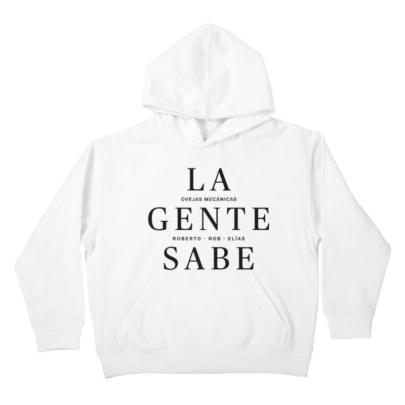 La Gente Sabe... Kids Pullover Hoody by El Esquiladero