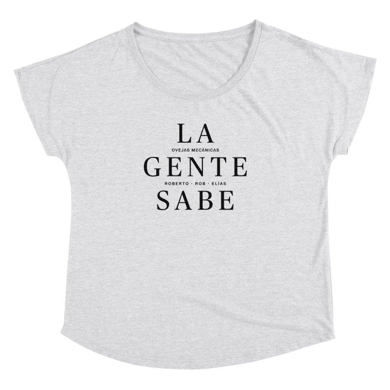 La Gente Sabe... Women's Dolman by El Esquiladero