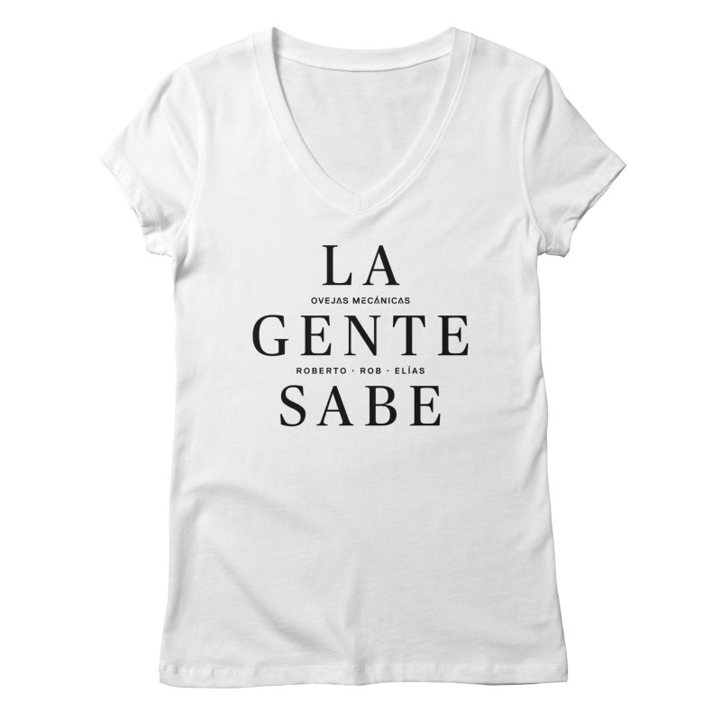 La Gente Sabe... Women's Regular V-Neck by El Esquiladero