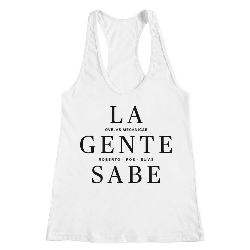 La Gente Sabe... Women's Racerback Tank by El Esquiladero