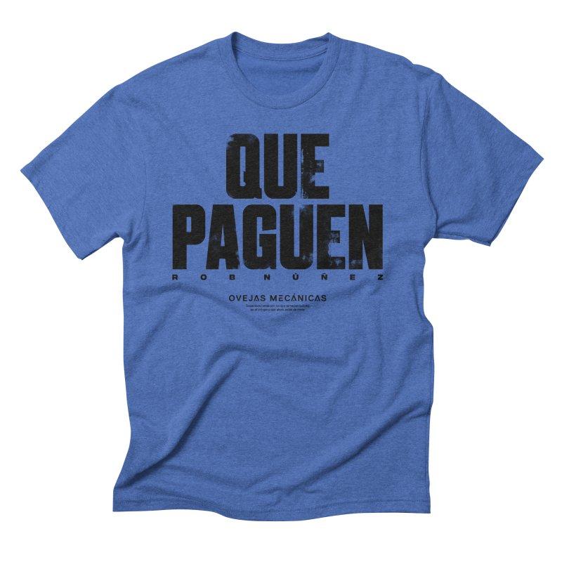 Que Paguen Men's T-Shirt by El Esquiladero