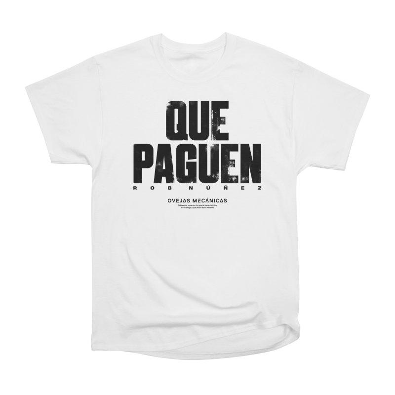 Que Paguen Men's Heavyweight T-Shirt by El Esquiladero