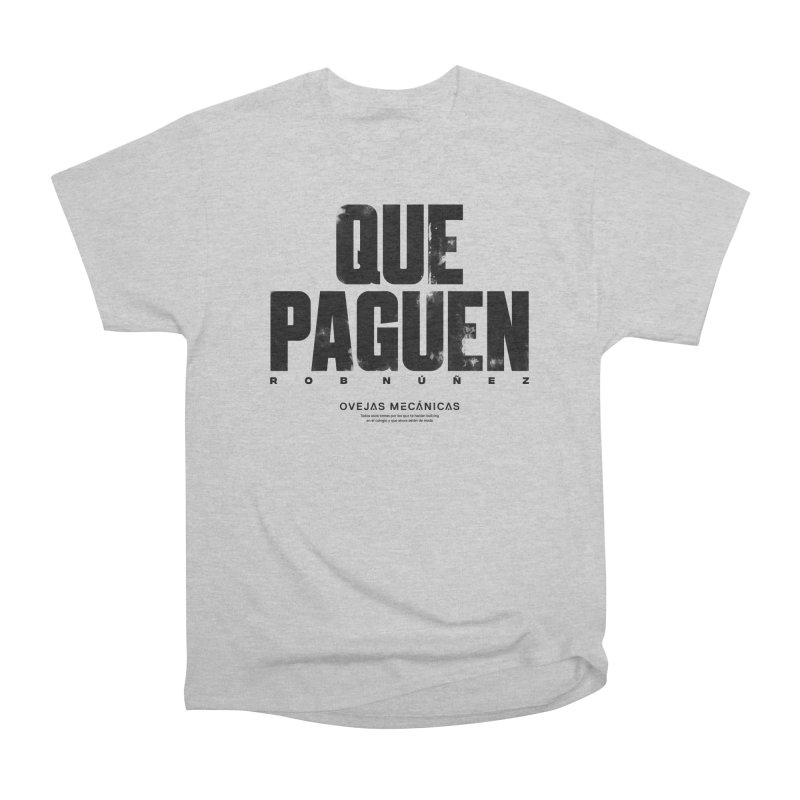 Que Paguen Women's Heavyweight Unisex T-Shirt by El Esquiladero