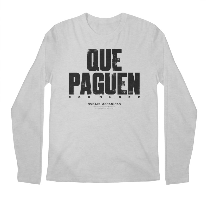 Que Paguen Men's Regular Longsleeve T-Shirt by El Esquiladero