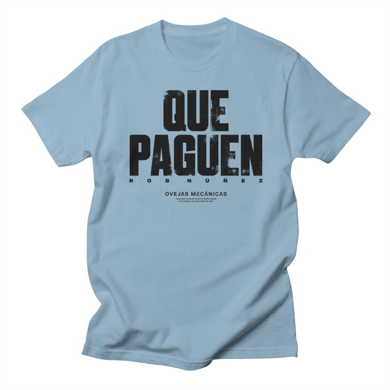 Que Paguen Men's Regular T-Shirt by El Esquiladero
