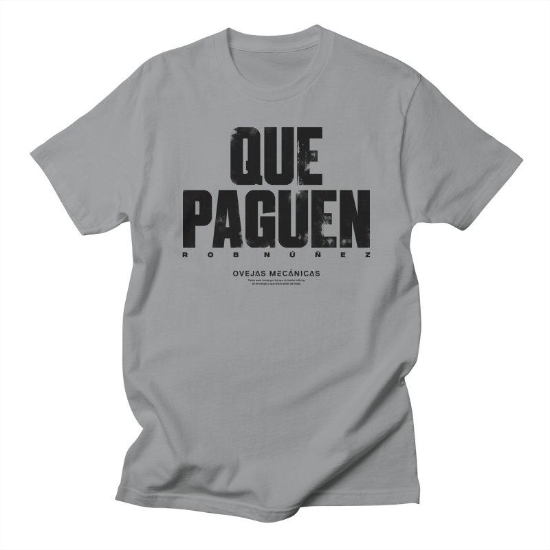 Que Paguen Men's Regular T-Shirt by El Esquiladero
