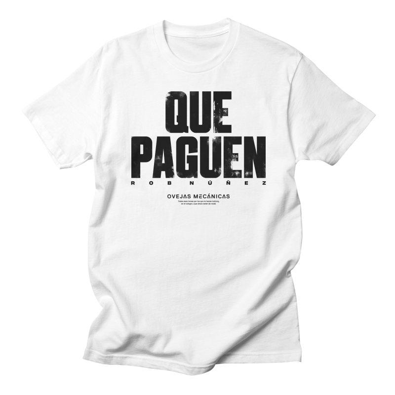 Que Paguen Women's Unisex T-Shirt by El Esquiladero