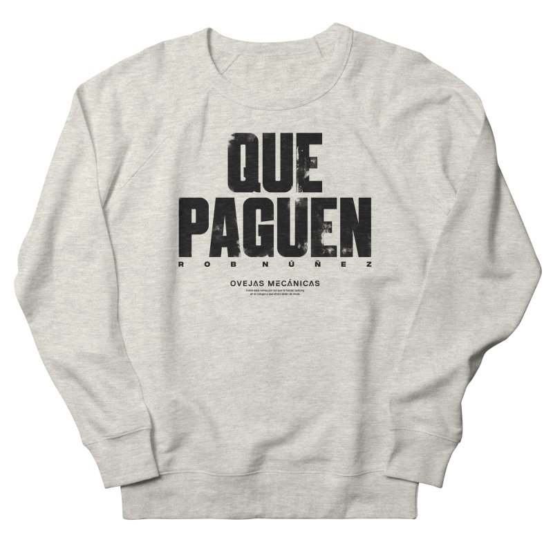 Que Paguen Women's French Terry Sweatshirt by El Esquiladero
