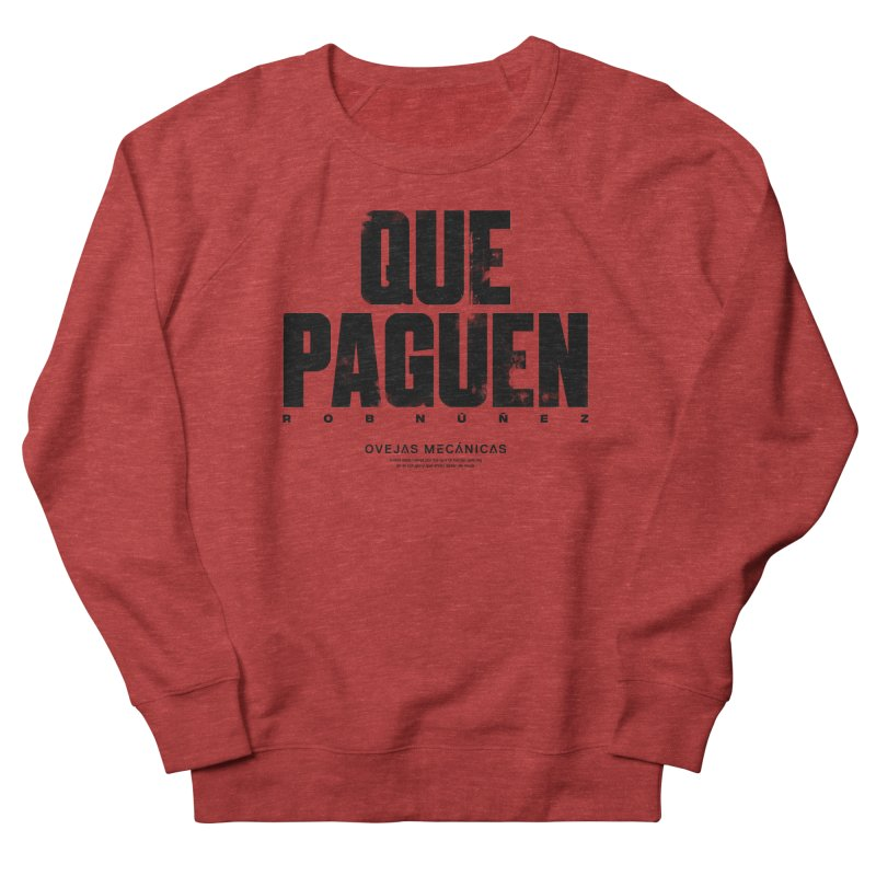 Que Paguen Men's French Terry Sweatshirt by El Esquiladero