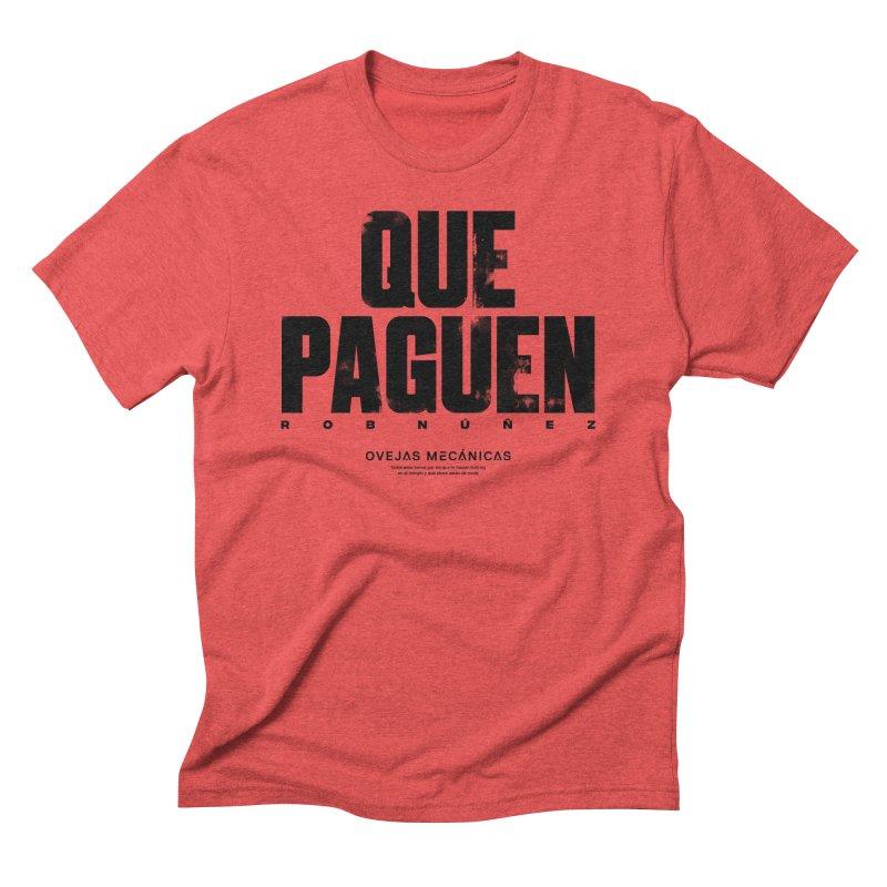 Que Paguen Men's Triblend T-Shirt by El Esquiladero