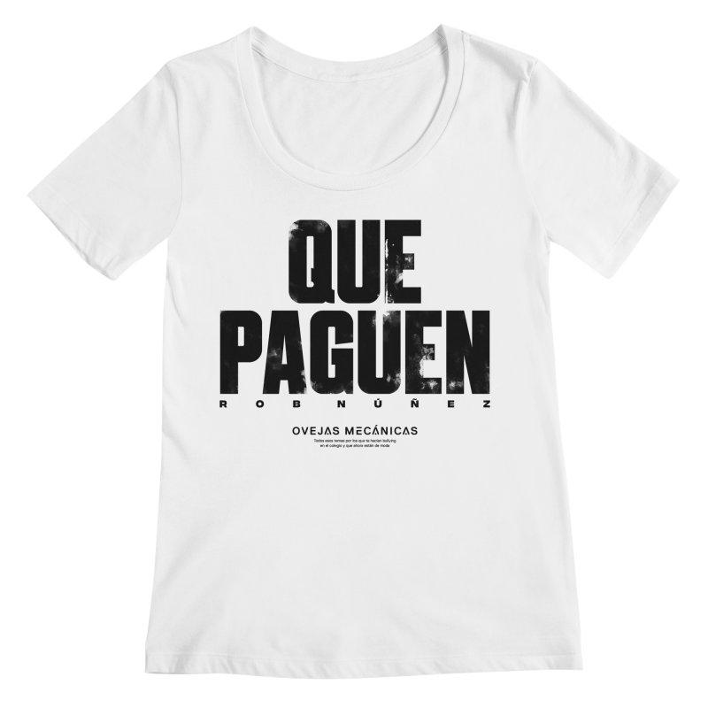 Que Paguen Women's Regular Scoop Neck by El Esquiladero