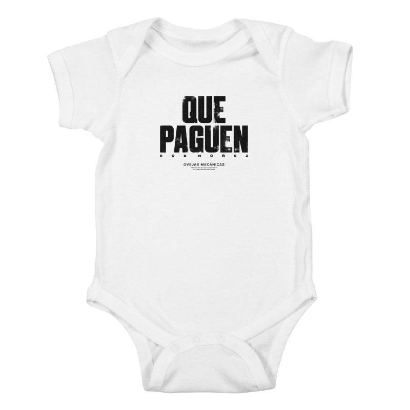 Que Paguen Kids Baby Bodysuit by El Esquiladero