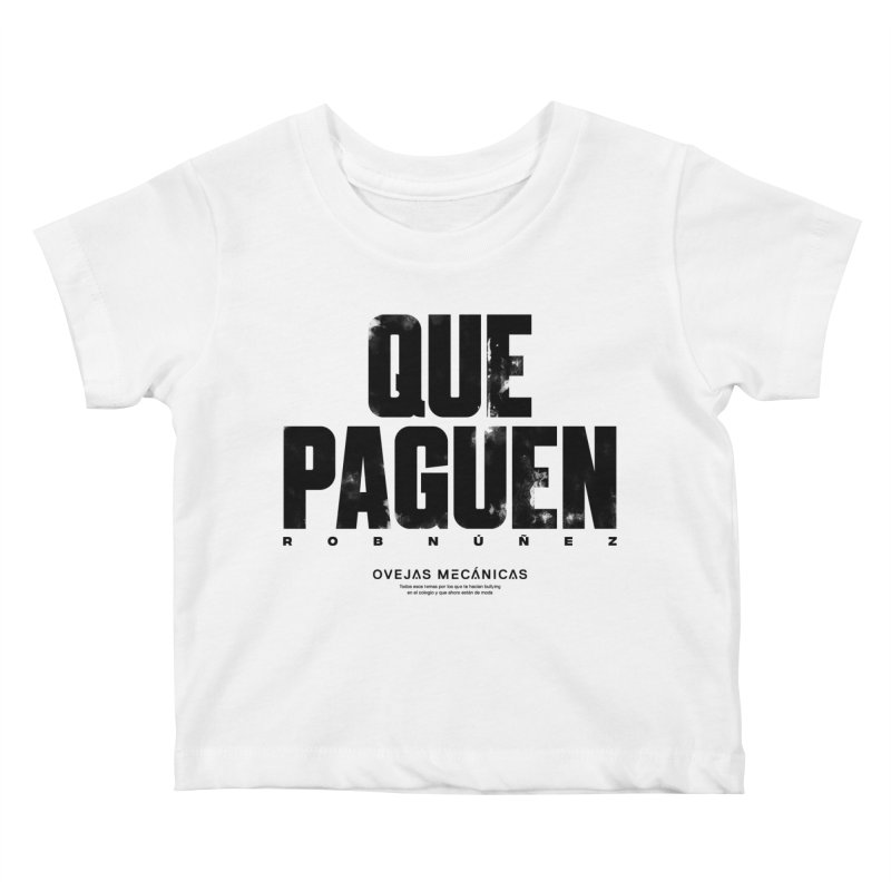 Que Paguen Kids Baby T-Shirt by El Esquiladero