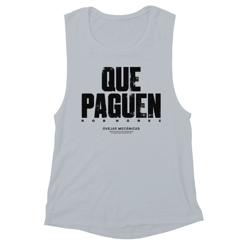 Que Paguen Women's Muscle Tank by El Esquiladero