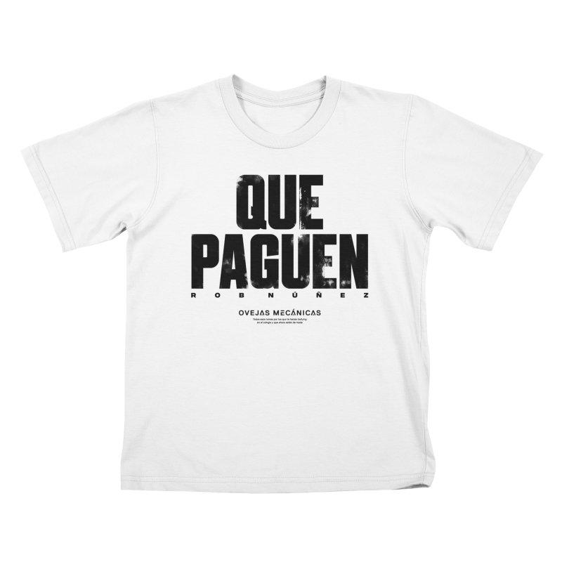 Que Paguen Kids T-Shirt by El Esquiladero
