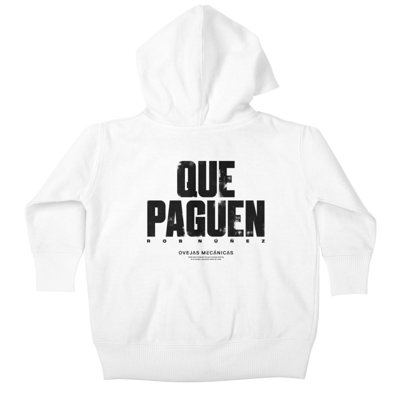 Que Paguen Kids Baby Zip-Up Hoody by El Esquiladero