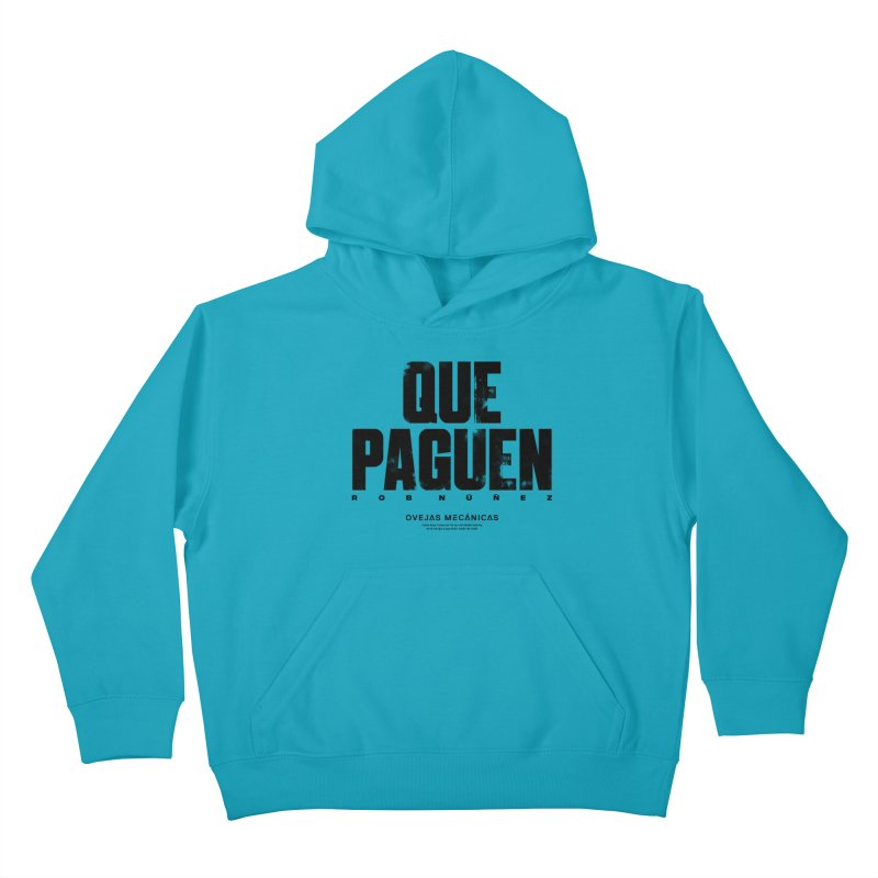 Que Paguen Kids Pullover Hoody by El Esquiladero