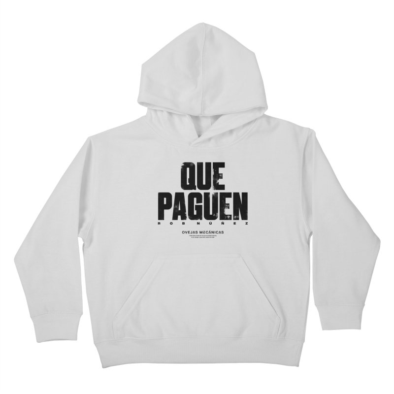 Que Paguen Kids Pullover Hoody by El Esquiladero