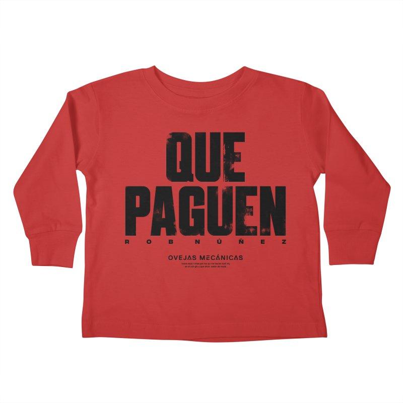 Que Paguen Kids Toddler Longsleeve T-Shirt by El Esquiladero
