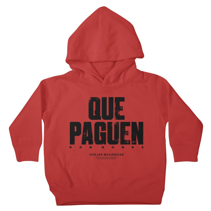 Que Paguen Kids Toddler Pullover Hoody by El Esquiladero