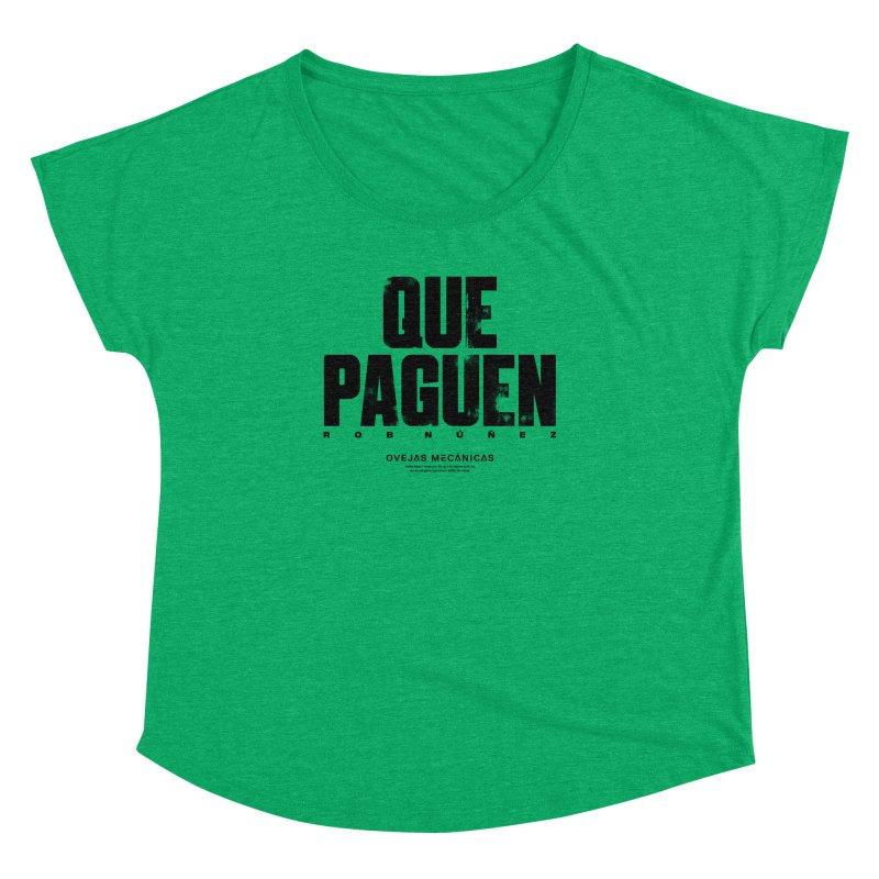 Que Paguen Women's Dolman Scoop Neck by El Esquiladero