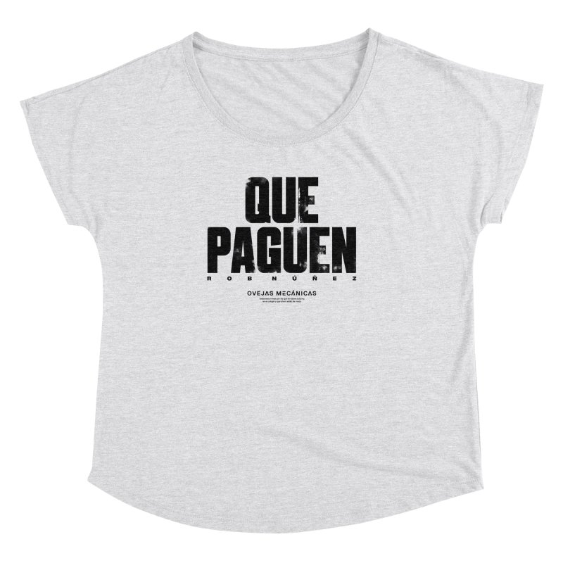 Que Paguen Women's Dolman Scoop Neck by El Esquiladero