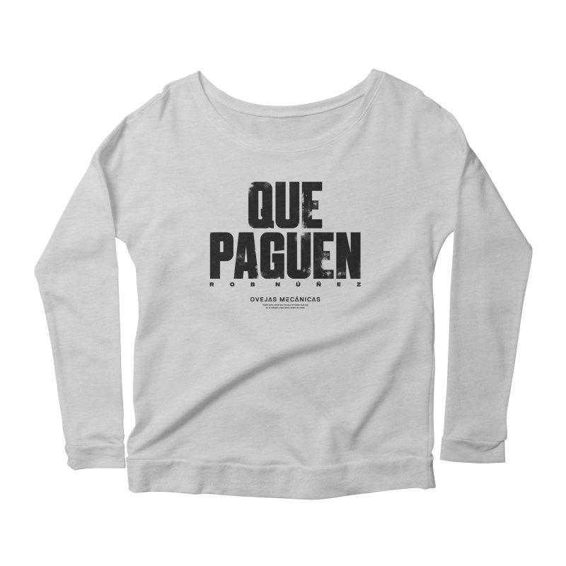Que Paguen Women's Scoop Neck Longsleeve T-Shirt by El Esquiladero